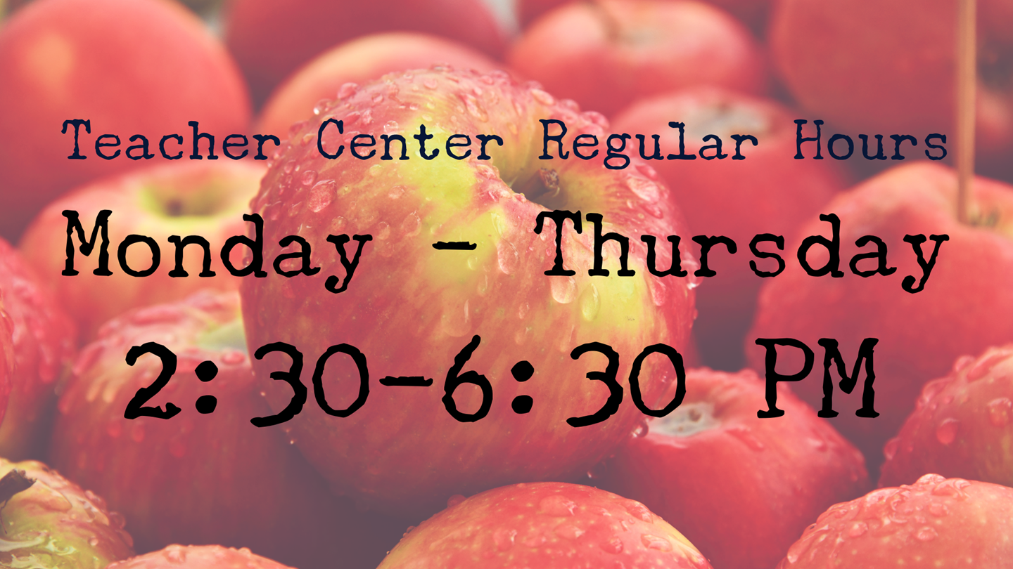 Red apples in the background. Text with Teacher Center of Broome County Regular Hours. Monday through Thursday 2:30-6:30 PM